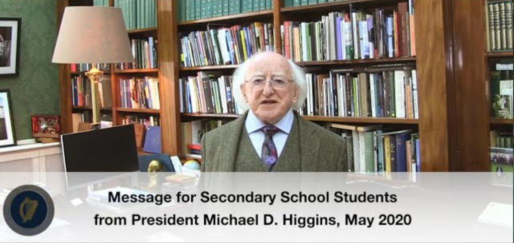 Message to all secondary school students from President Higgins
